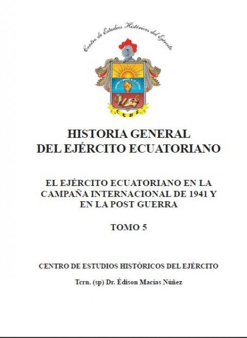 EL EJÉRCITO ECUATORIANO EN LA CAMPAÑA INTERNACIONAL DE 1941 Y EN LA POST GUERRA