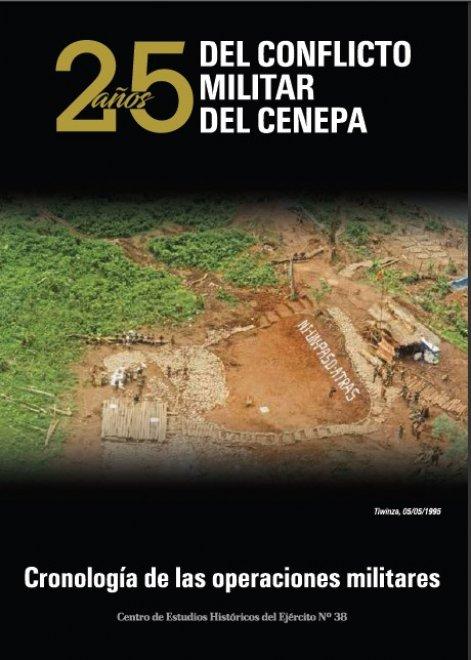 25 AÑOS DEL CONFLICTO BÉLICO DEL CENEPA  Una cronología de las operaciones militares (octubre de 1994 a marzo de 1995)