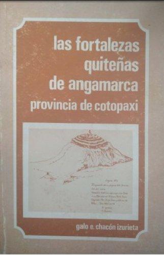 LAS FORTALEZAS QUITEÑAS DE ANGAMARCA