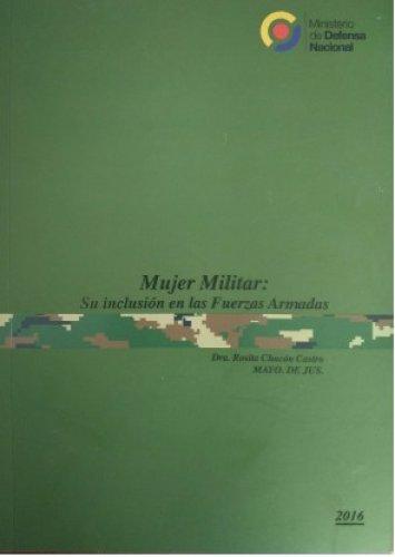 MUJER MILITAR SU INCLUSIÓN EN LAS FUERZAS ARMADAS