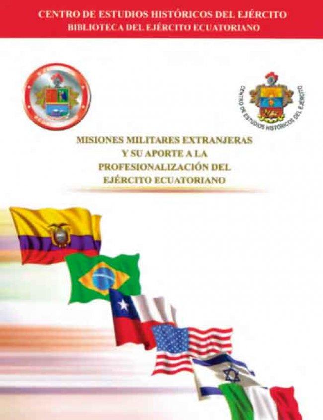 Misiones Militares y Extranjeras y su aporte a la profesionalización del Ejército Ecuatoriano